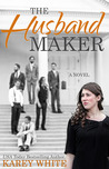 The Husband Maker (Husband Maker, Book 1)