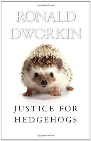 Justice for Hedgehogs by Ronald Dworkin