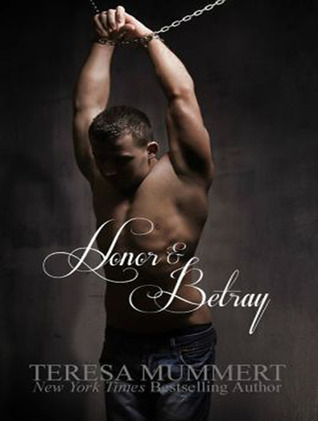 Honor and Betray by Teresa Mummert