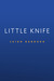 Little Knife by Leigh Bardugo