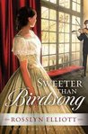 Sweeter Than Birdsong (Saddler's Legacy, #2)