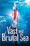 The Vast and Brutal Sea: A Vicious Deep novel (The Vicious Deep)