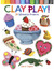 Clay Play!: 24 Whimsical Pr...