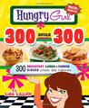 Hungry Girl 300 Under 300: 300 Breakfast, Lunches & Dinner Dishes Under 300 Calories