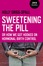 Ask Holly Grigg-Spall about Sweetening the Pill