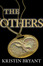 """The Others"" by Kristin Bryant"