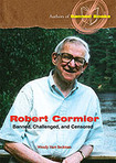 "This is my latest book, ""Robert Cormier: Banned, Challenged, and Censored,"" published in 2008 by Enslow Publishers, Inc."