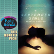 We're reading SEPTEMBER GIRLS by Bennett Madison for our September book club!
