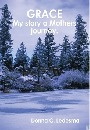 Grace My Story A Mothers Journey