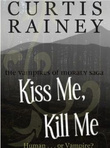 Kiss Me, Kill Me (Novels of Moraly #1)