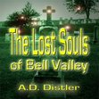 The Lost Souls of Bell Valley - New Book Release @ Amazon.com