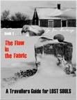 The Flaw in the Fabric, Book 1 of A Travellers Guide for Lost Souls