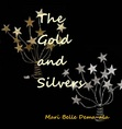 The Gold and Silvers (not yet sure) (rough draft)