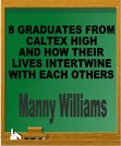 8 Graduates From CalTex High...And How Their Lives Intertwine With Each Others