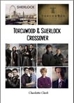 Vermin on Cargo Docks: A Torchwood & Sherlock Crossover Fan Fiction
