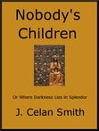 Nobody's Children, or Where Darkness Lies in Splendor