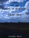 Diary of an Agent's Sister: Year Two