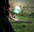 The Unexplainables
