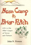 Bean Camp to Briar Patch - Life in the POW Camps of Korea and Vietnam
