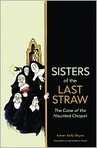 Sisters of the Last Straw and the Case of the Haunted Chapel