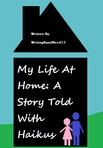 My Life At Home: A Story Told With Haikus