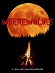 WHEREWOLVES - by John Vamvas and Olga Montes