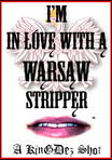 I'm in love with a Warsaw stripper.