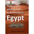 The Long and Winding Road to Democracy in Egypt