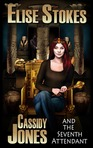 Cassidy Jones and the Seventh Attendant, Book Three