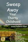 Sweep Away Your Thorny Childhood: Eights Steps to a Life of Well-Being