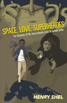 Space, Love, Superheroes!