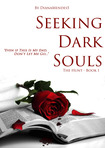 "Seeking Dark Souls (Book 1 of ""The Hunt Trilogy)"