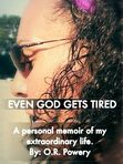 Even God Gets Tired