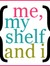 Me, My Shelf and I