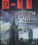 9/11 Descent Into Tyranny: The New World Order's Dark Plans to Turn Earth Into a Prison Planet