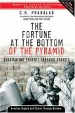 Fortune at the Bottom of the Pyramid by C.K. Prahalad