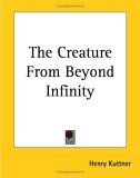 The Creature from Beyond Infinity