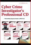 Cyber Crime Investigator's Professional Cd: Spam Cartel, Phishing, Cyber Spying, Stealing The Network, And Software Piracy