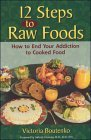 12 Steps to Raw Foods by Victoria Boutenko