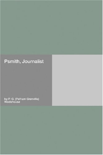 Psmith, Journalist (Psmith, #3)