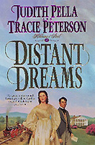 Distant Dreams (Ribbons of Steel, #1)