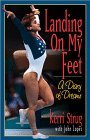 Landing on My Feet by Kerri Strug