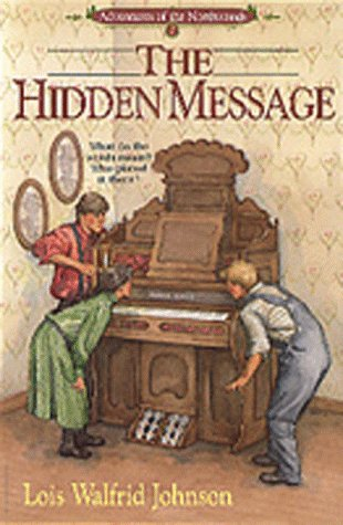 The Hidden Message (Adventures of the Northwoods #2)