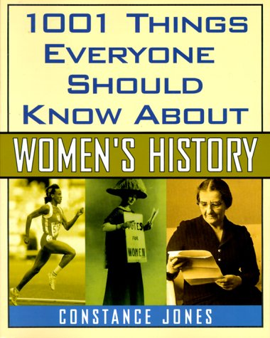 1001 Things Everyone Should Know About Women 39 S History By