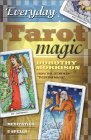 Everyday Tarot Magic: Meditation & Spells
