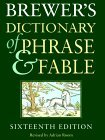 Brewer's Dictionary of Phrase and Fable by Ebenezer Cobham Brewer