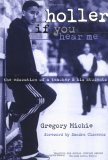 Holler If You Hear Me by Gregory Michie