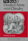 The Book of Deeds of Arms and of Chivalry by Christine de Pizan