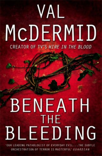Beneath The Bleeding (Tony Hill & Carol Jordan, #5)