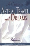 A Course in Astral Travel and Dreams by Belzebuub
